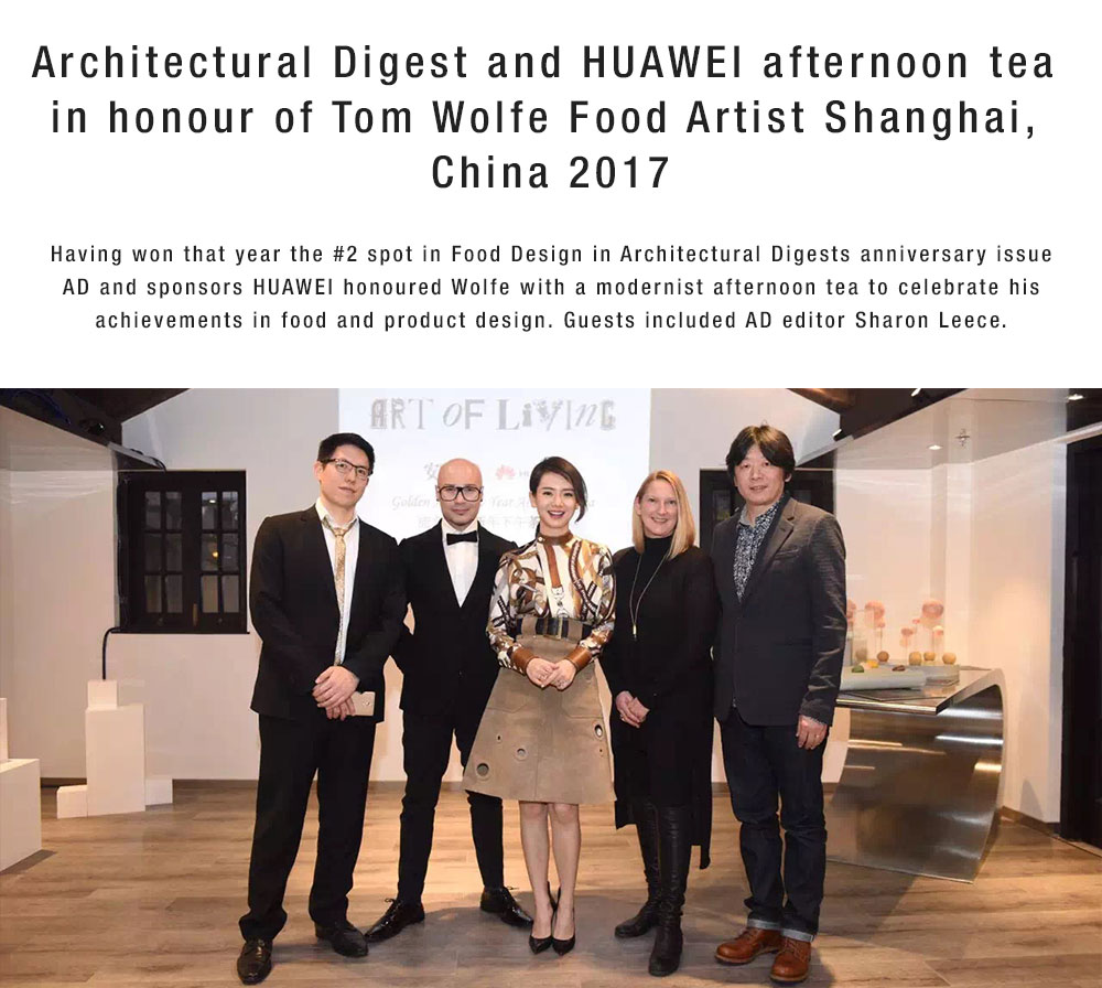 Architectural Digest and HUAWEI afternoon tea in honour of Tom Wolfe Food Artist Shanghai, China 2017